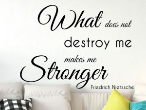 Sticker Citation Nietzsche What does not destroy...